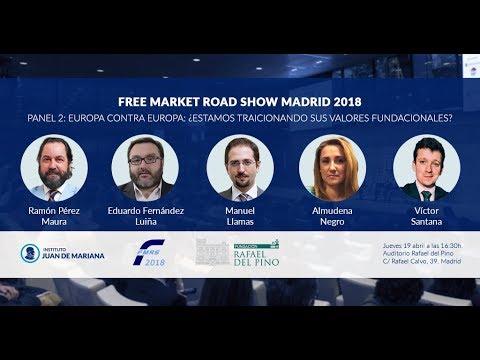 Free Market Road Show Madrid 2018 - Panel 2: Europa contra Europa