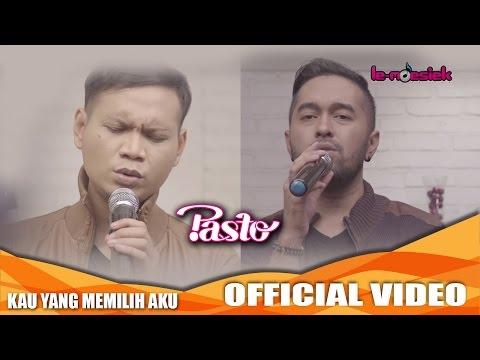 Pasto - Kau Yang Telah Memilih Aku [Official Video Musik]