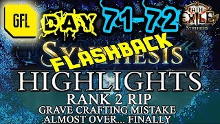 Path of Exile 3.6: SYNTHESIS DAY # 71-72 Highlights RANK 2 RIP, BAD CRAFTING MISTAKE