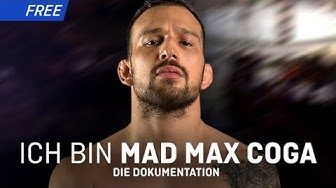 MMA-DOKU: ICH BIN MAD MAX COGA!