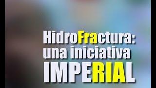 #HidroFractura: una inciativa Imperial (1 de 2)