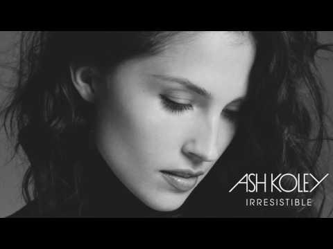 Ash Koley - Irresistible [Audio]