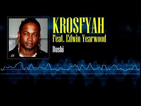 Krosfyah Feat. Edwin Yearwood - Dushi