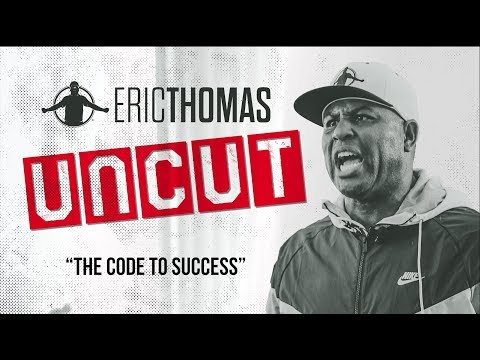 ✂❌ Eric Thomas : UnCut l The Code to Success   Motivational Video