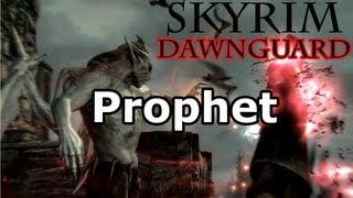 Skyrim: Prophet Quest - Vampire Lord Questline (Dawnguard DLC Walkthrough)