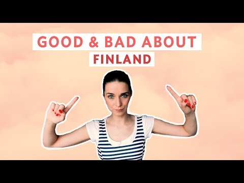Good & Bad About LIFE IN FINLAND