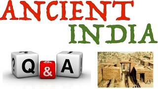 ANCIENT INDIA QUIZ AND ANSWERS PART 1 | UPSC | NCERT