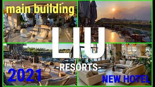LIU RESORTS MAIN BUILDING обзор главног здания отеля NEW HOTEL 2021