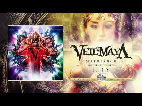 VEIL OF MAYA - Lucy