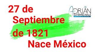 27 de septiembre de 1821, el nacimiento de México.