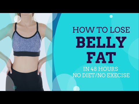 LOSE BELLY FAT IN 48 HOURS    No Strict Diet No Workout!