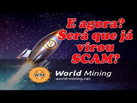 World Mining virou SCAM! Sera que sim, ou sera que não?