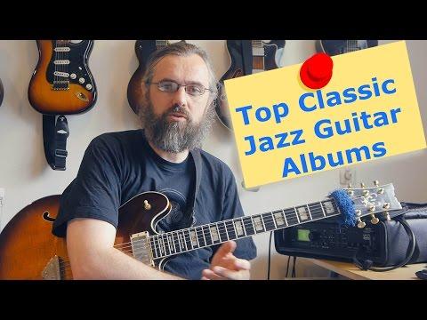 Top 5 Classic Jazz Guitar Albums