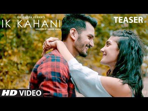 Song Teaser: Ik Kahani | Gajendra Verma | Vikram Singh | Ft. Halina K