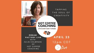 DF Live! w. Julie Colbrese TAPPING THE SOUL OF CREATIVITY