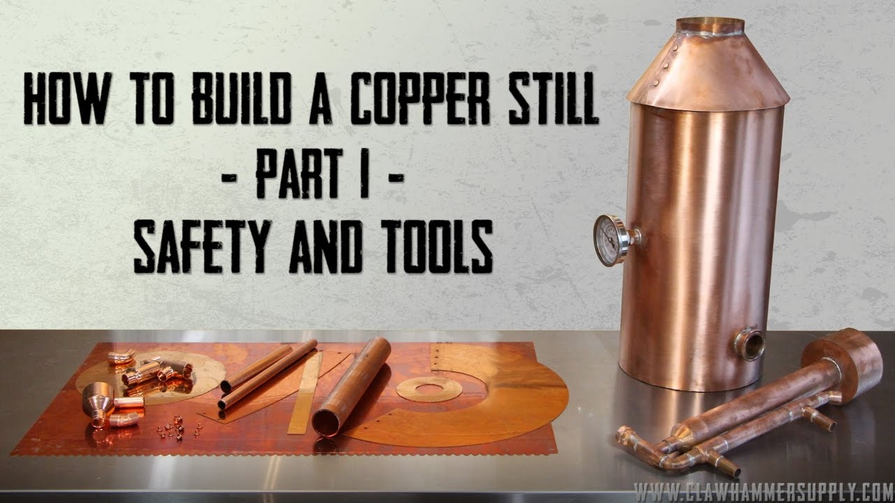 How to Build a Copper Moonshine Still - Part 1 - 2018