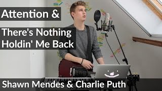 Attention - Charlie Puth & There's Nothing Holdin' Me Back - Shawn Mendes MASHUP/COVER
