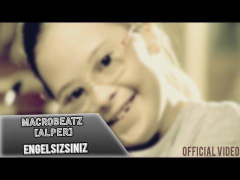 MacroBeatz [Alper] - EngelSIZsiniz (Official Video)