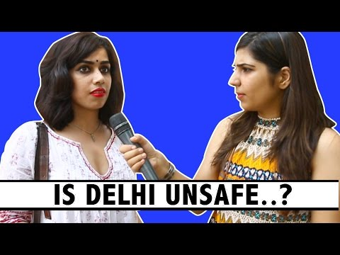 Is DELHI Unsafe ?? - Girls Talking about sexual harassments, Rape, and Safety (ODF)