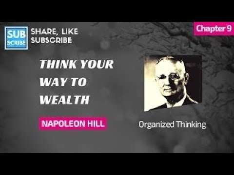 Napoleon Hill Chapter 9 Organized Thinking Think Your Way to Wealth, Andrew Carnegie Inter