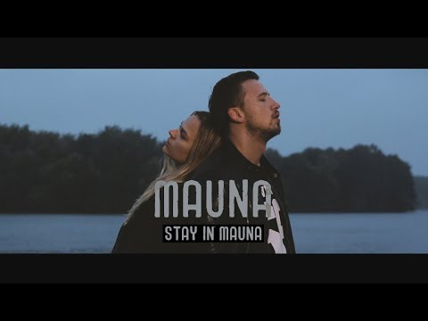 Mauna  - Stay In Mauna (Премьера клипа 2017)