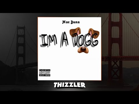 Mac Duna - I'm A Dogg [Thizzler.com Exclusive]