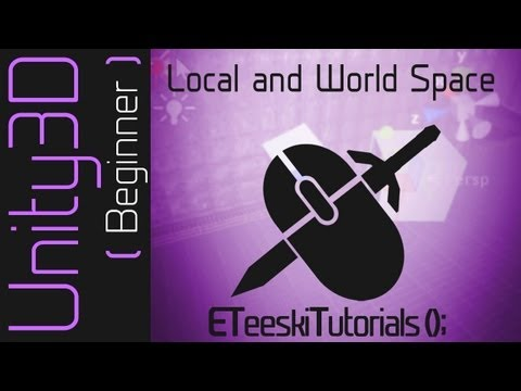 Local and World Space [UnityQuickTips]