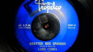 Lord Cobra - Big Nose Harold   /   Chatter Box Sparros.wmv