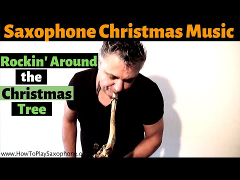 Christmas Saxophone Music - Rockin Around The Christmas Tree by Johnny Ferreira