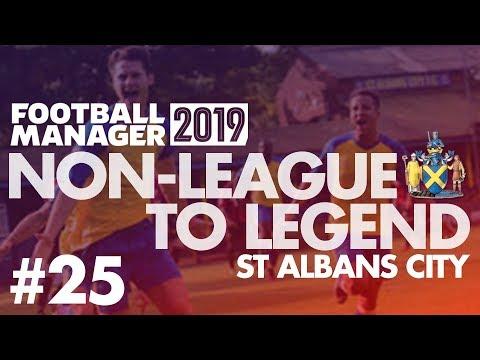 Non-League to Legend FM19 | ST ALBANS | Part 25 | GOODBYE ST ALBANS | Football Manager 2019