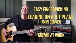 Download Easy Fingerpicking  'Leaving On A Jet Plane' by John Denver