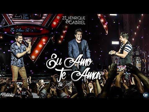 Zé Henrique & Gabriel (Part. Daniel) - Eu Amo Te Amar - DVD Histórico