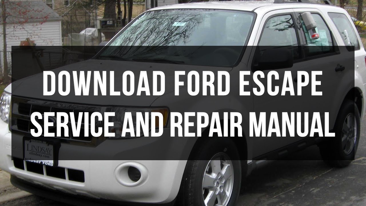 Download Ford Escape Repair And Service Manual Free Youtube