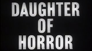 Daughter of Horror (1955) [Film Noir] [Horror] [Mystery]
