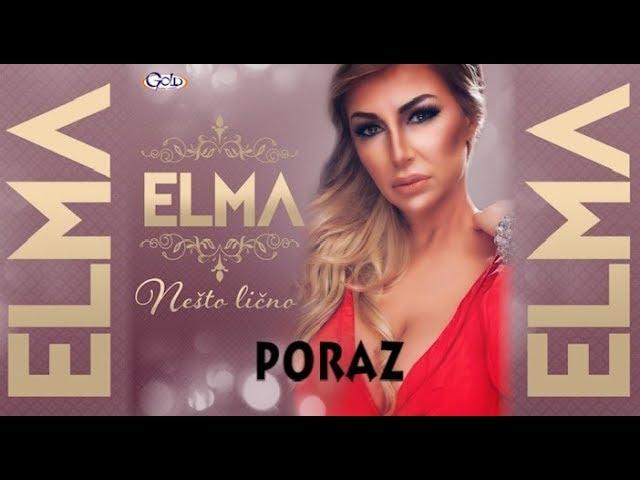 ELMA - PORAZ - (Audio 2018)