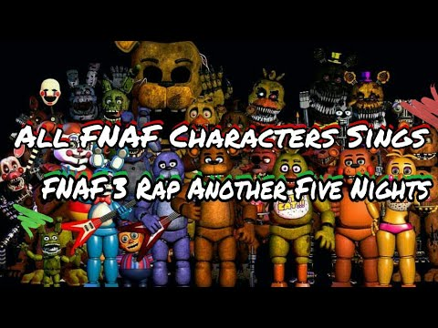 All FNAF Characters Sings FNAF 3 Rap (Another Five Nights)