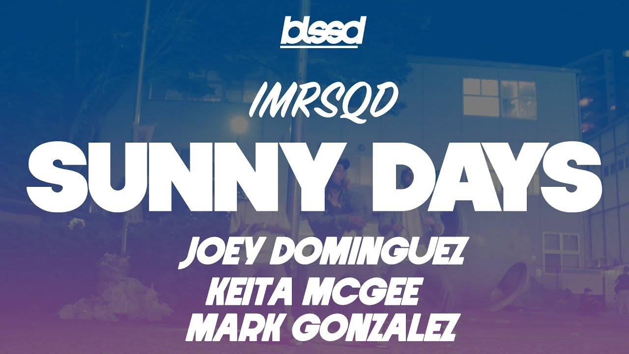 IMRSQD - Sunny Days [Joey Dominguez and Keita McGee Choreography] (Feat.  Mark Gonzalez)