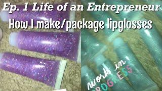 EP.1 HOW TO MAKE LIPGLOSS: ENTREPRENEUR LIFE | Ziy Ziy