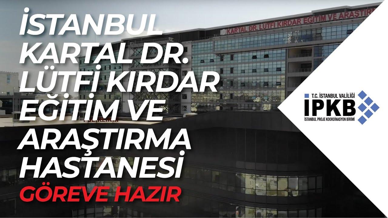 İstanbul Kartal Dr. Lütfi Kırdar Eğitim ve Araştırma Hastanesi Göreve Hazır!