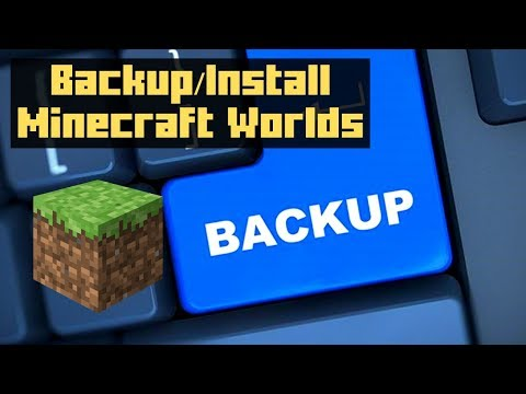 How To Backup And Install Minecraft Worlds / Mac And Windows