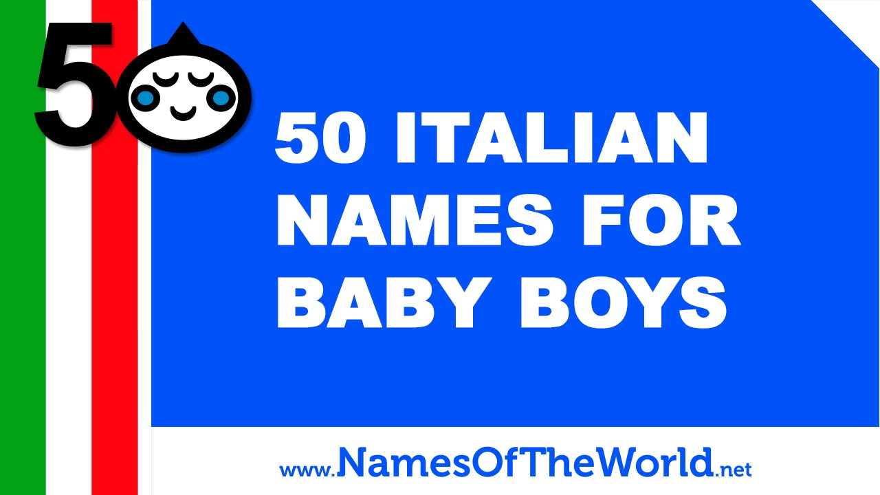 Italian Boy Name: 50 Italian Names For Baby Boys