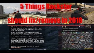 GTA Online 5 Things Rockstar should Fix/Remove in 2018 and why
