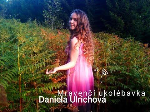 Mravenčí Ukolébavka - Daniela Ulrichová - Zdeněk Svěrák A Jaroslav Uhlíř