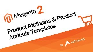 Magento 2 - Product Attributes & Product Attribute Templates