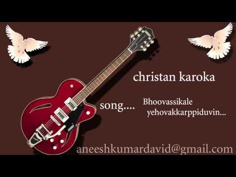 Bhoovassikale yehovakkarppiduvin christan malayalam karoka song by Aneesh kumar david