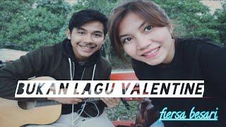 FIERSA BESARI - Bukan Lagu Valentine ( COVER FLORENTINO NICO)