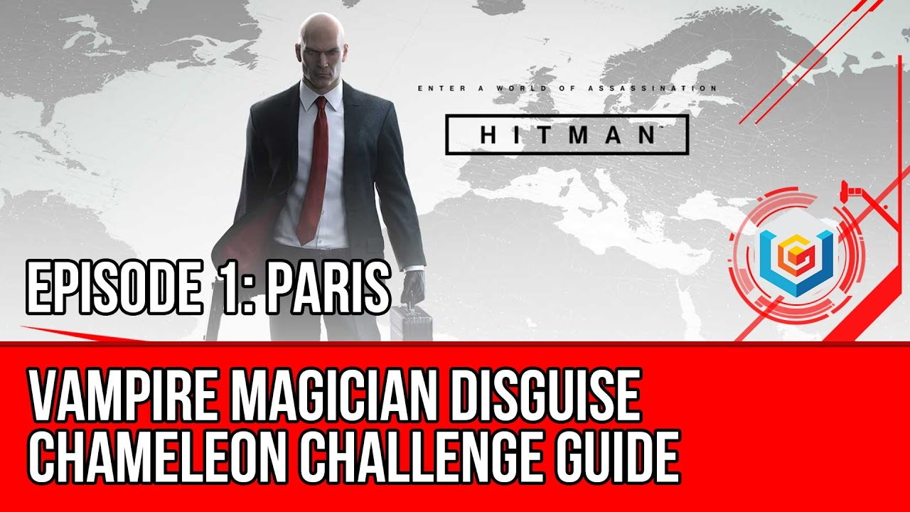 Hitman Vampire Magician Disguise Location Chameleon Challenge Paris Youtube