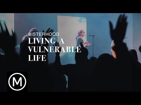 Sisterhood - Living A Vulnerable Life