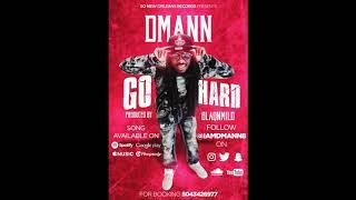 DMann - Go Hard - Prod.BLAQNMILD - HipHop Music 2018