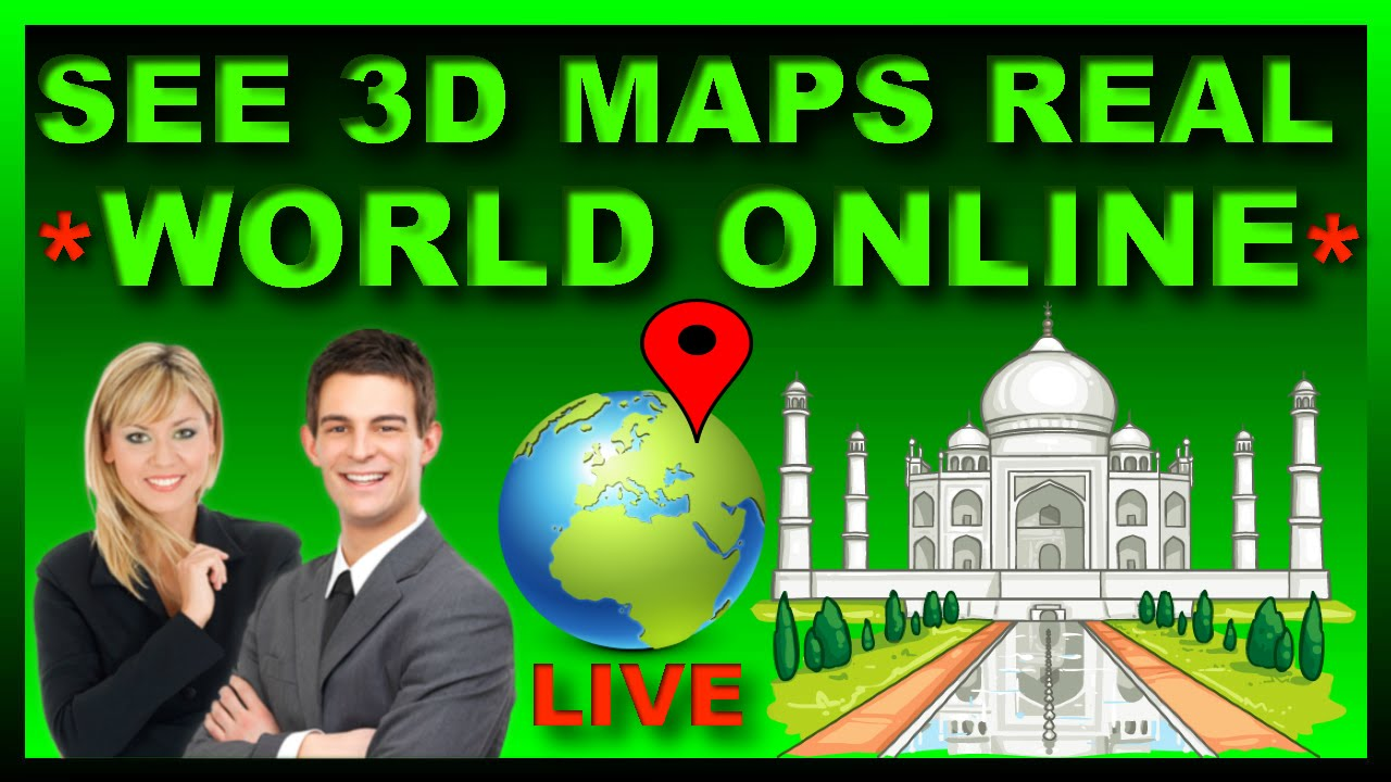 How To See D Street View On Google Maps D Real World Online - 3d earth maps satellite